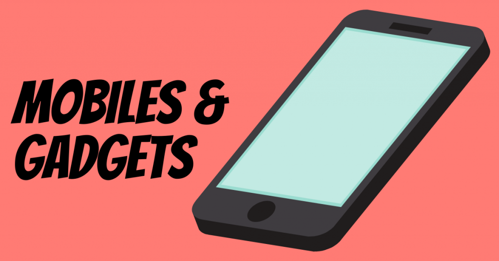 Mobile and Gadgets